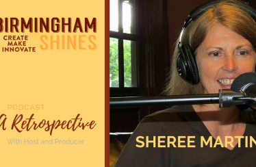 A podcast retrospective featuring episodes of Birmingham Shines from 2015 - 2016. Preview episode with host and producer Sheree Martin explaining the genesis of Birmingham Shines for Inspired Southern blog