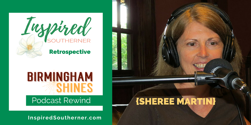 Sheree Martin - Birmingham Shines Podcast Rewind on InspiredSoutherner.com - Twitter graphic for Preview Episode