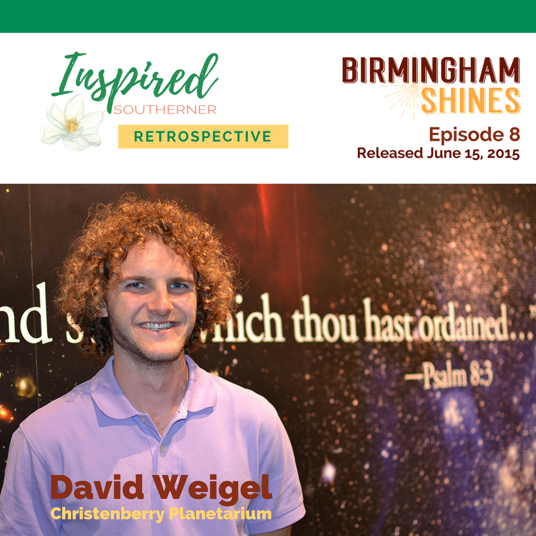 David Weigel, Director of Christenberry Planetarium, was the guest on Episode 8 of the Birmingham Shines podcast, released June 15, 2015. We rewind it here in this Retrospective series to tie in with the solar eclipse on August 21, 2017. Enjoy!