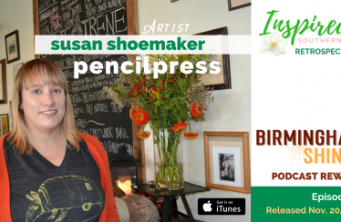 pencilpress - Susan Shoemaker - mixed media artist - is the guest on episode 27 of Birmingham Shines podcast